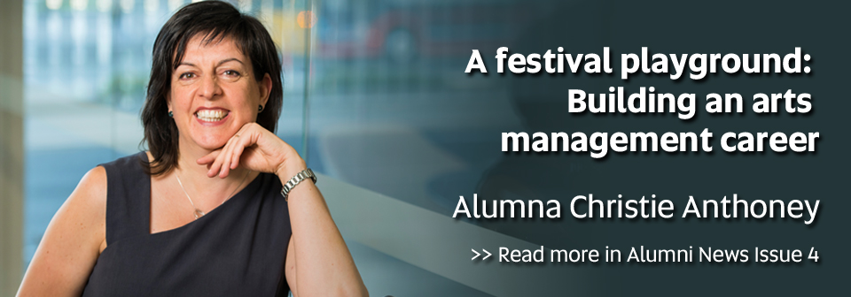 A festival playground: Building an arts management career, Alumna Christie Anthoney - Read more in Alumni News Issue 4