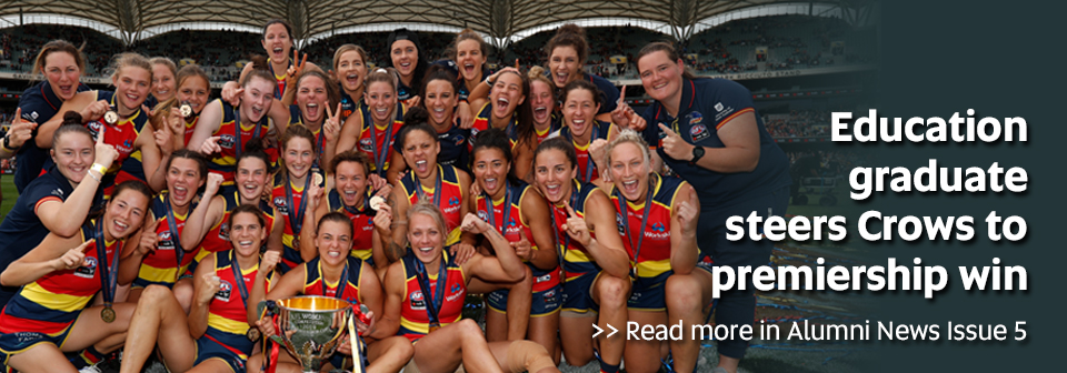 Education graduate steers Crows to premiership win. Read more in Alumni News Issue 5