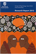 School of Psychology, Social Work and Social Policy 2012 Research Report
