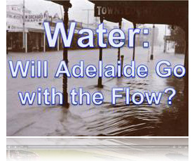 Water: Will Adelaide go with the Flow