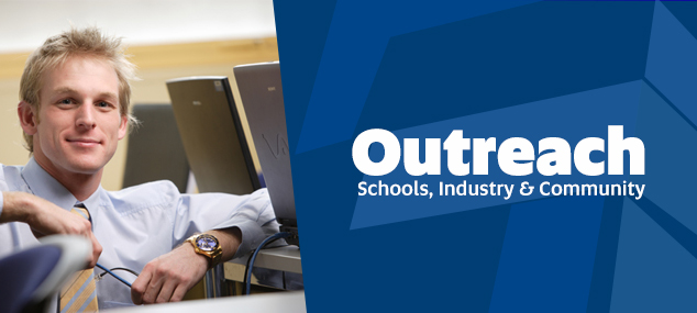 Outreach: Schools, Industry and Community