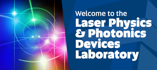 Welcome to the Laser Physics & Photonics Devices Laboratory